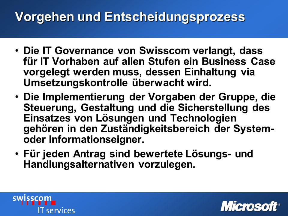 Vorgehen und Entscheidungsprozess Die IT Governance von Swisscom verlangt, dass für IT Vorhaben auf allen Stufen ein Business Case vorgelegt werden mu