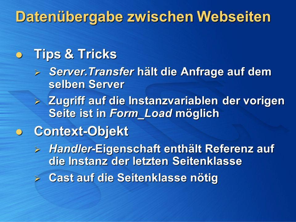 Datenübergabe zwischen Webseiten Tips & Tricks Tips & Tricks Server.Transfer hält die Anfrage auf dem selben Server Server.Transfer hält die Anfrage a