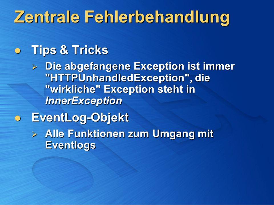 Zentrale Fehlerbehandlung Tips & Tricks Tips & Tricks Die abgefangene Exception ist immer
