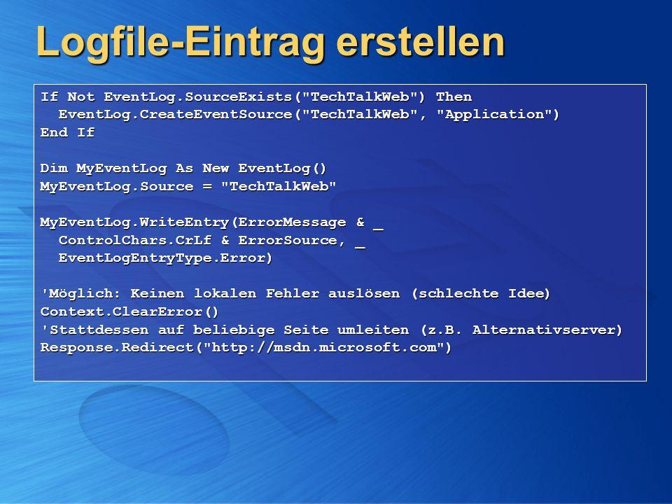 Logfile-Eintrag erstellen If Not EventLog.SourceExists(