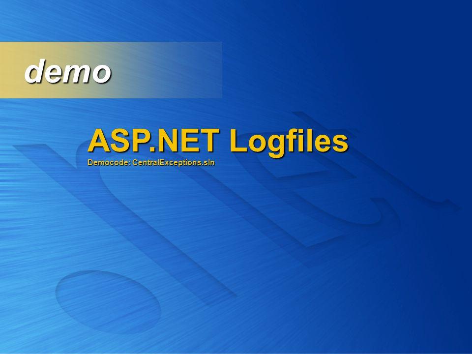 ASP.NET Logfiles Democode: CentralExceptions.sln demo demo