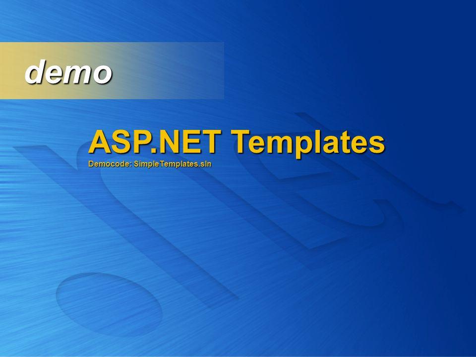 ASP.NET Templates Democode: SimpleTemplates.sln demo demo