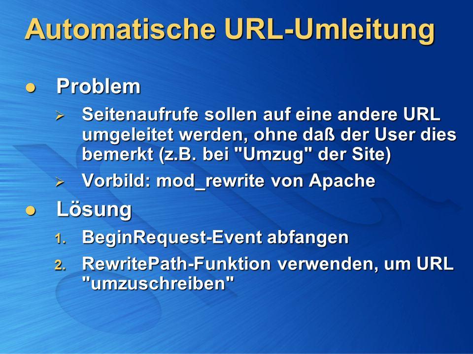 Automatische URL-Umleitung Problem Problem Seitenaufrufe sollen auf eine andere URL umgeleitet werden, ohne daß der User dies bemerkt (z.B. bei