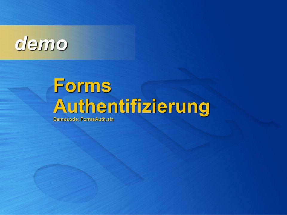 Forms Authentifizierung Democode: FormsAuth.sln demo demo