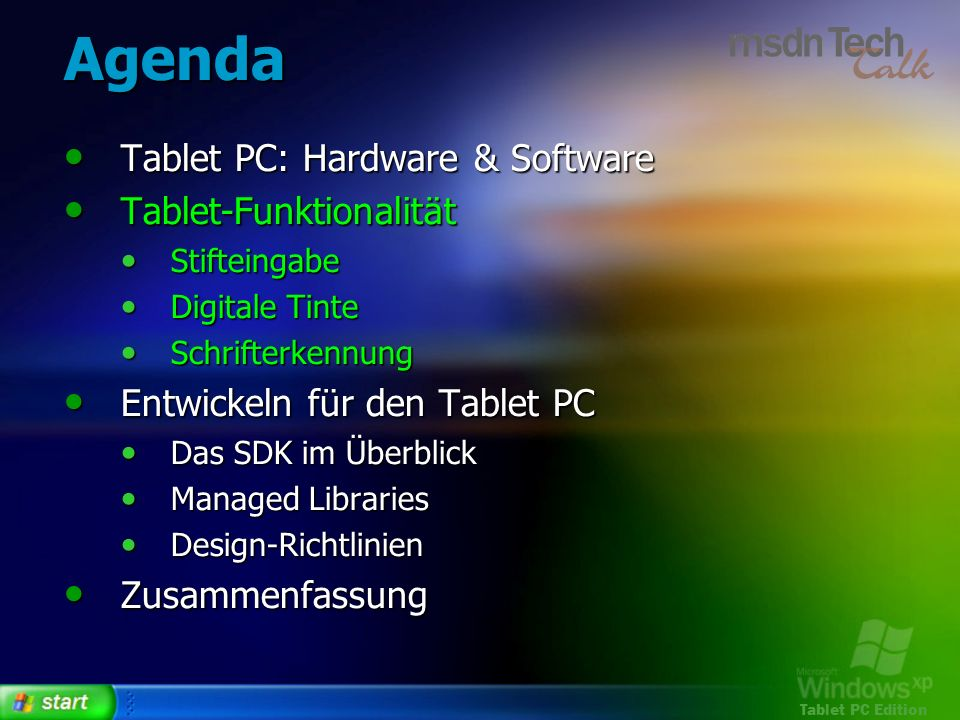 Tablet PC Edition Agenda Tablet PC: Hardware & Software Tablet PC: Hardware & Software Tablet-Funktionalität Tablet-Funktionalität Stifteingabe Stifte