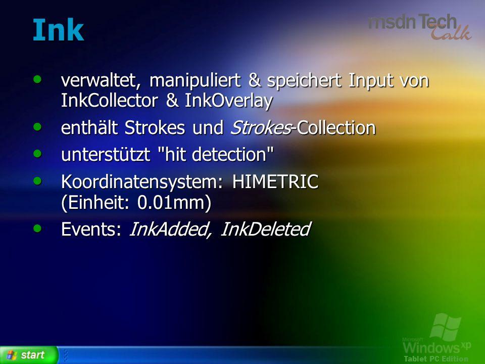 Tablet PC Edition Ink verwaltet, manipuliert & speichert Input von InkCollector & InkOverlay verwaltet, manipuliert & speichert Input von InkCollector