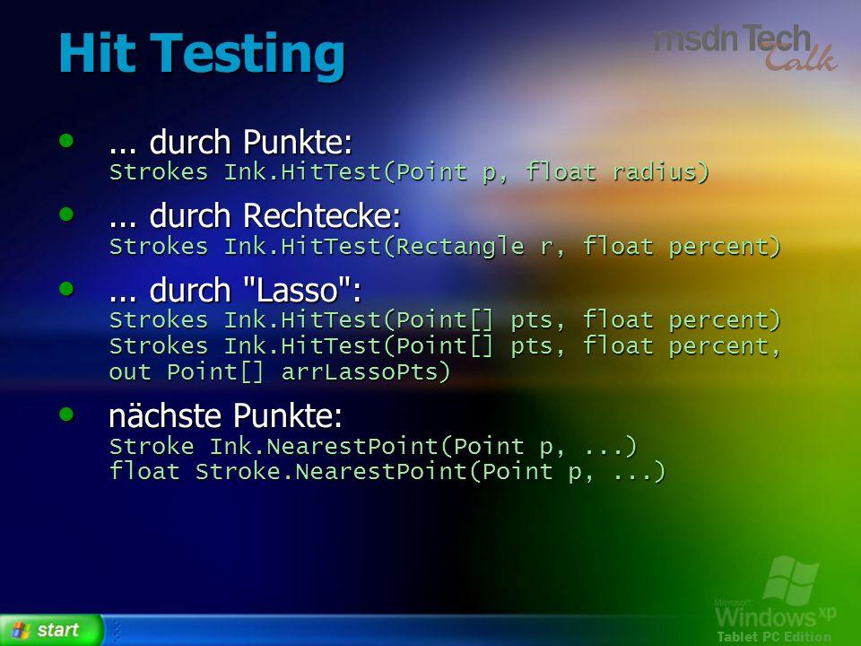 Hit Testing... durch Punkte: Strokes Ink.HitTest(Point p, float radius)... durch Punkte: Strokes Ink.HitTest(Point p, float radius)... durch Rechtecke