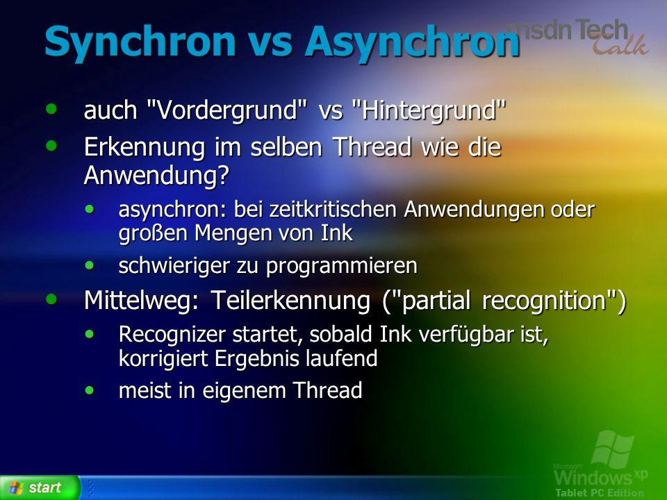 Tablet PC Edition Synchron vs Asynchron auch