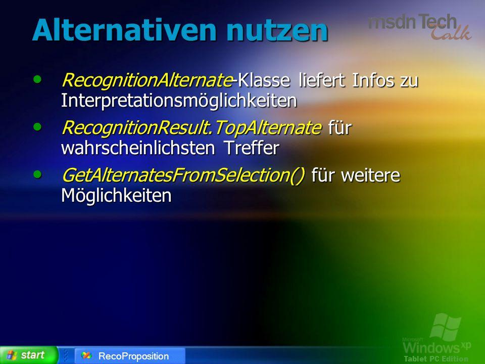 Tablet PC Edition Alternativen nutzen RecognitionAlternate-Klasse liefert Infos zu Interpretationsmöglichkeiten RecognitionAlternate-Klasse liefert In