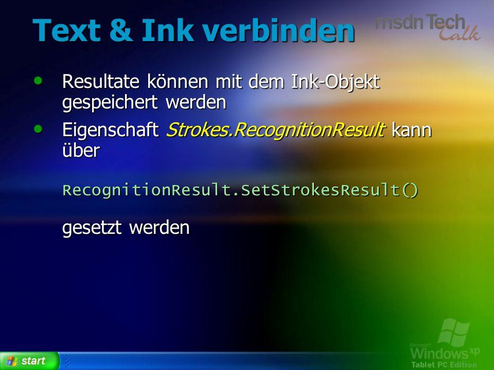 Tablet PC Edition Text & Ink verbinden Resultate können mit dem Ink-Objekt gespeichert werden Resultate können mit dem Ink-Objekt gespeichert werden E