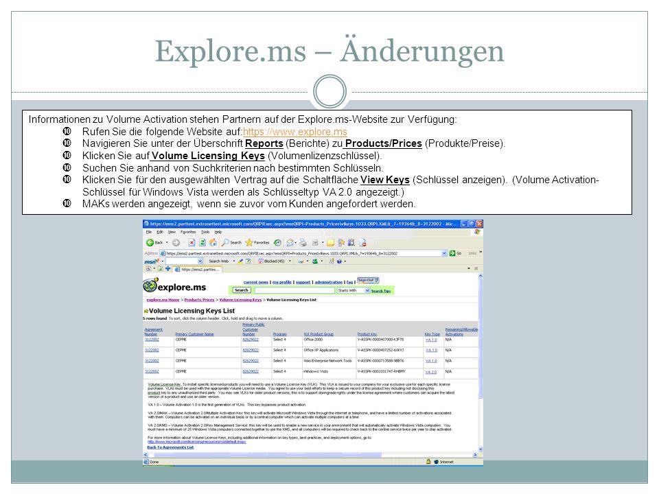 Explore.ms – Änderungen Informationen zu Volume Activation stehen Partnern auf der Explore.ms-Website zur Verfügung: Rufen Sie die folgende Website au