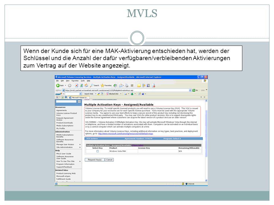 MVLS Wenn der Kunde sich für eine MAK-Aktivierung entschieden hat, werden der Schlüssel und die Anzahl der dafür verfügbaren/verbleibenden Aktivierung