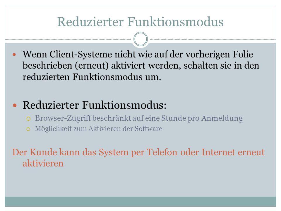 Reduzierter Funktionsmodus Wenn Client-Systeme nicht wie auf der vorherigen Folie beschrieben (erneut) aktiviert werden, schalten sie in den reduziert
