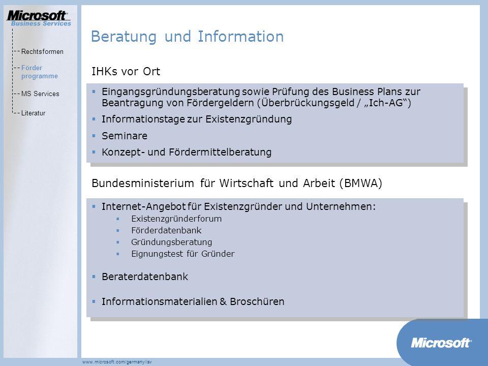 MarketsPrograms www.microsoft.com/germany/isv Eingangsgründungsberatung sowie Prüfung des Business Plans zur Beantragung von Fördergeldern (Überbrücku