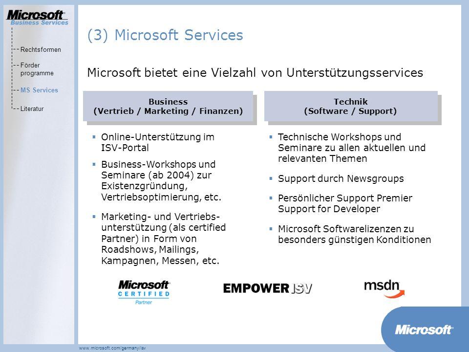 MarketsPrograms www.microsoft.com/germany/isv Rechtsformen Förder programme MS Services Literatur (3) Microsoft Services Microsoft bietet eine Vielzah