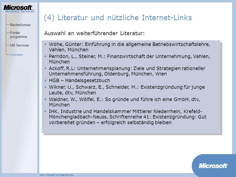 MarketsPrograms www.microsoft.com/germany/isv Wöhe, Günter: Einführung in die allgemeine Betriebswirtschaftslehre, Vahlen, München Perridon, L., Stein