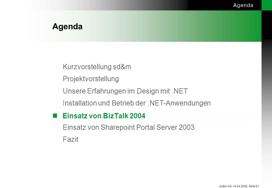 Kurzvorstellung sd&m Projektvorstellung Unsere Erfahrungen im Design mit.NET Installation und Betrieb der.NET-Anwendungen Einsatz von BizTalk 2004 Ein