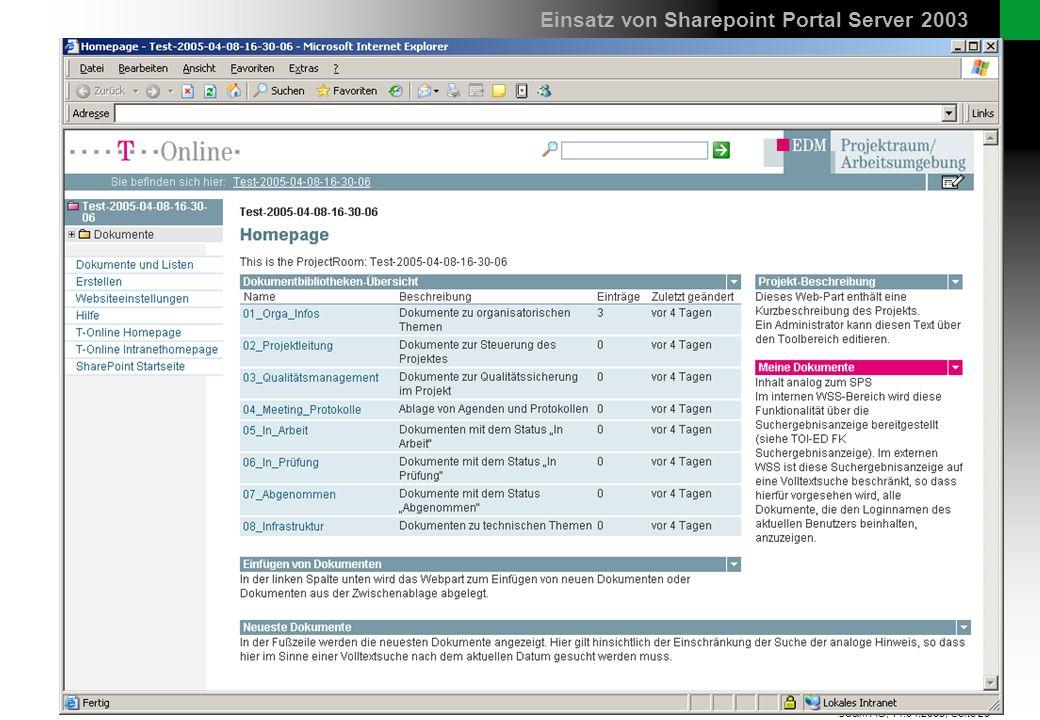Seite 29 sd&m AG, 14.04.2005, Das Vorstandsportal von T-Online wurde mit MS Sharepoint Portal Server 2003 umgesetzt Einsatz von Sharepoint Portal Serv