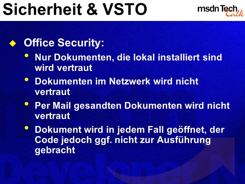 Sicherheit & VSTO Office Security: Nur Dokumenten, die lokal installiert sind wird vertraut Dokumenten im Netzwerk wird nicht vertraut Per Mail gesand