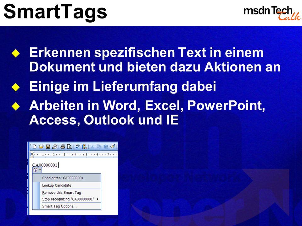 SmartTags Erkennen spezifischen Text in einem Dokument und bieten dazu Aktionen an Einige im Lieferumfang dabei Arbeiten in Word, Excel, PowerPoint, A