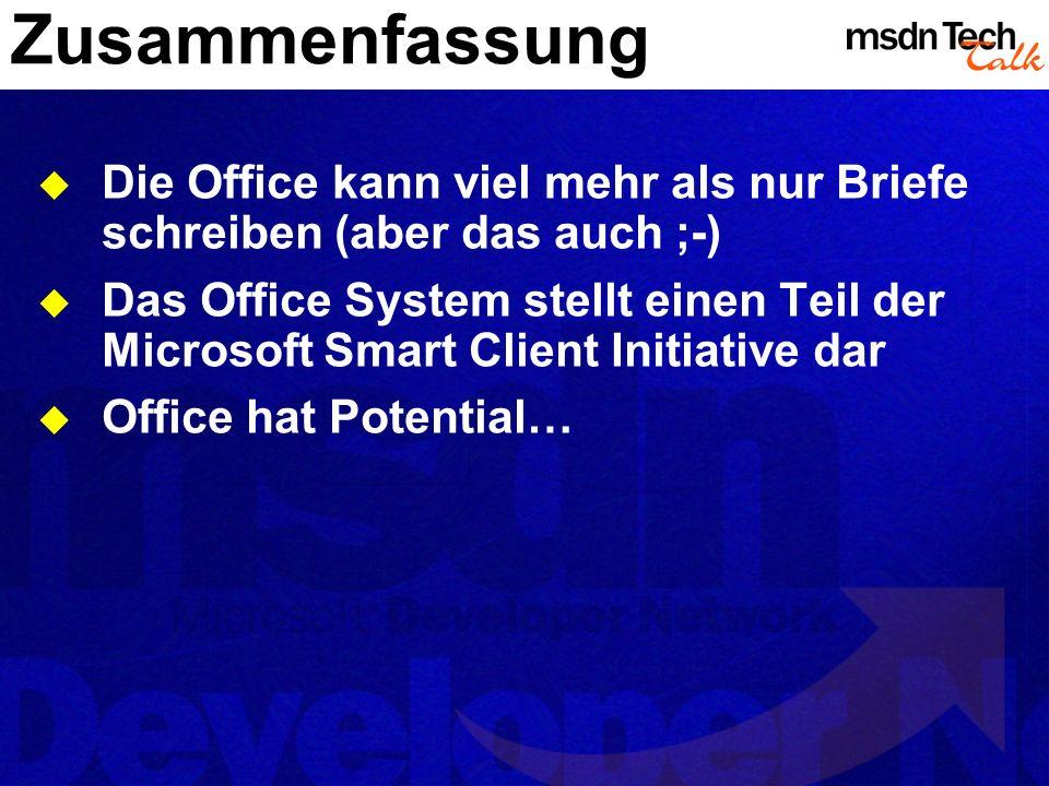 Zusammenfassung Die Office kann viel mehr als nur Briefe schreiben (aber das auch ;-) Das Office System stellt einen Teil der Microsoft Smart Client I