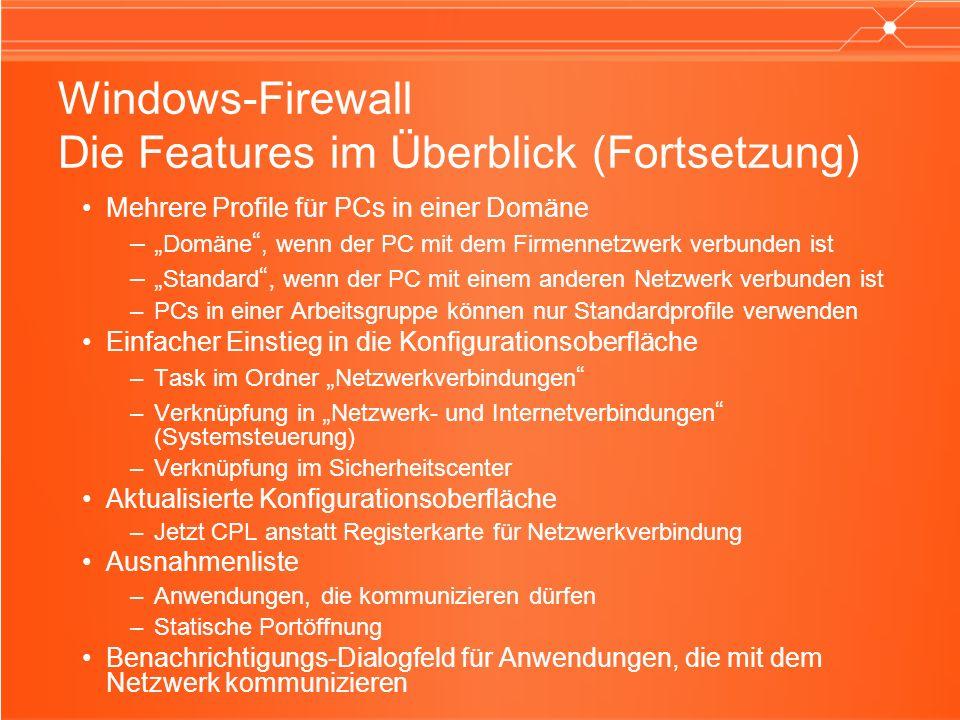 Windows-Firewall Die Features im Überblick (Fortsetzung) Mehrere Profile für PCs in einer Domäne – Domäne, wenn der PC mit dem Firmennetzwerk verbunde