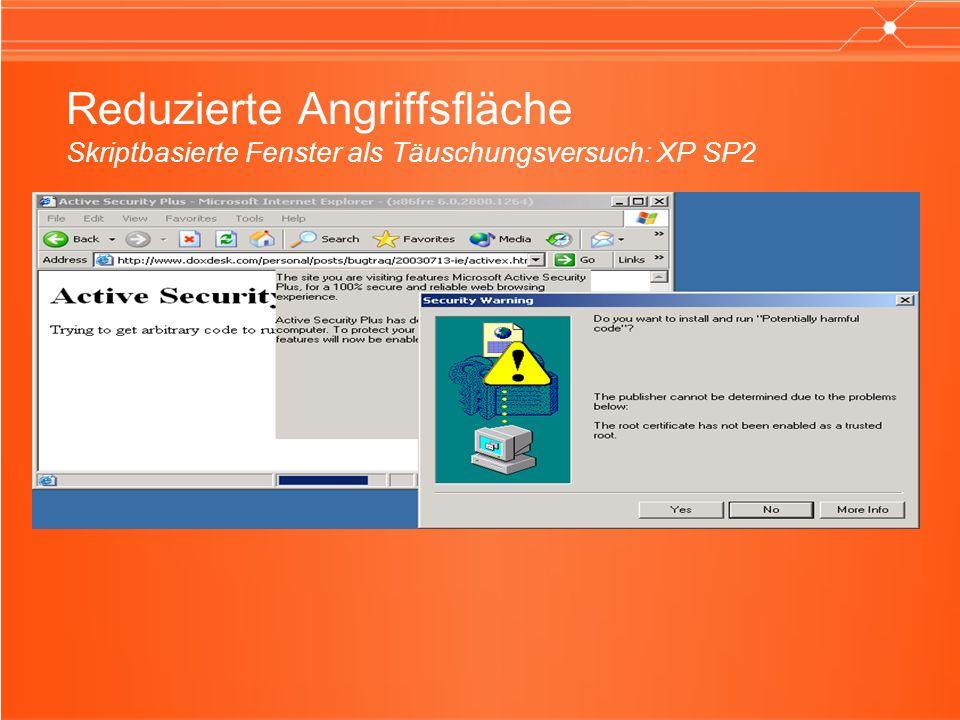 Reduzierte Angriffsfläche Skriptbasierte Fenster als Täuschungsversuch: XP SP2