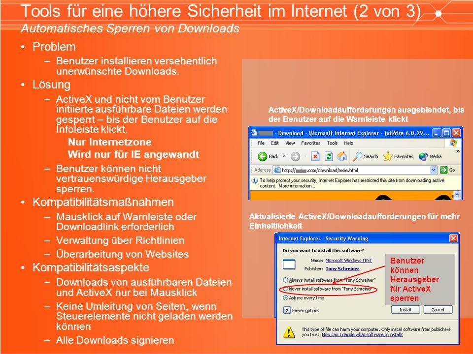 Tools für eine höhere Sicherheit im Internet (2 von 3) Automatisches Sperren von Downloads Problem –Benutzer installieren versehentlich unerwünschte Downloads.