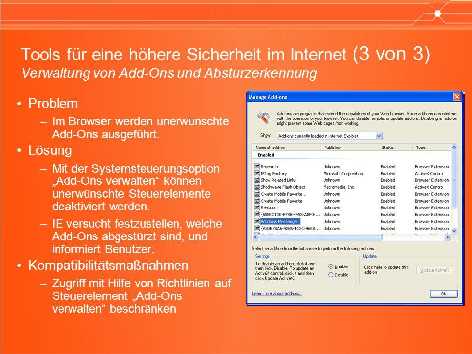 Tools für eine höhere Sicherheit im Internet (3 von 3) Verwaltung von Add-Ons und Absturzerkennung Problem –Im Browser werden unerwünschte Add-Ons ausgeführt.