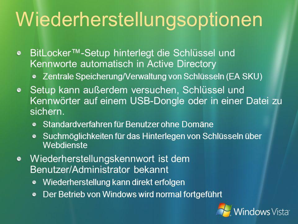 Wiederherstellungsoptionen BitLocker-Setup hinterlegt die Schlüssel und Kennworte automatisch in Active Directory Zentrale Speicherung/Verwaltung von