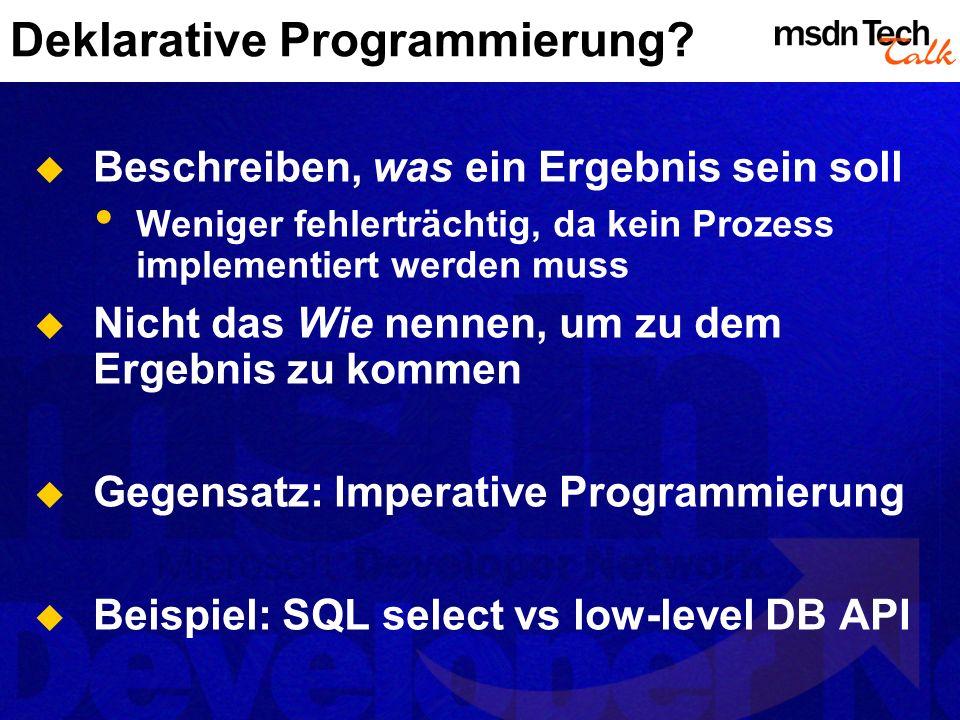 Deklarative Programmierung.