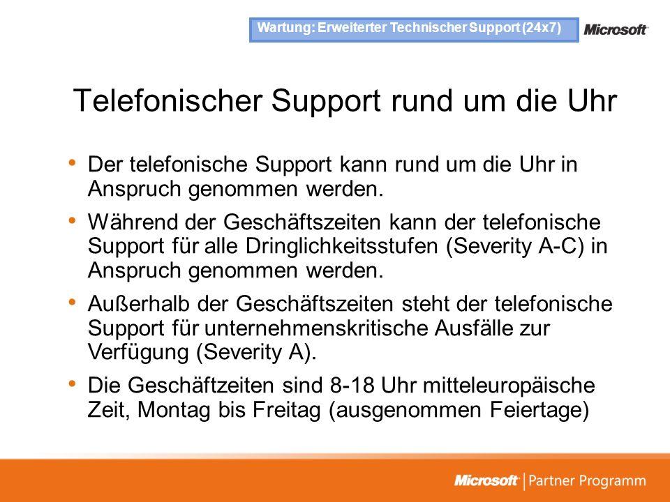 Telefonischer Support rund um die Uhr Der telefonische Support kann rund um die Uhr in Anspruch genommen werden. Während der Geschäftszeiten kann der