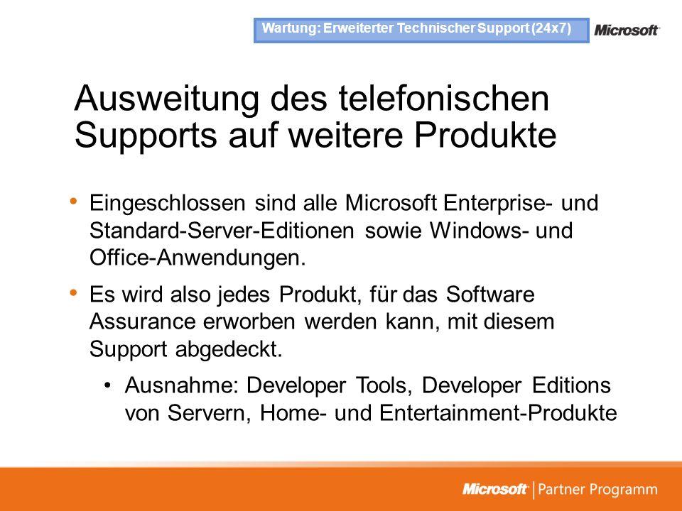 Ausweitung des telefonischen Supports auf weitere Produkte Eingeschlossen sind alle Microsoft Enterprise- und Standard-Server-Editionen sowie Windows-