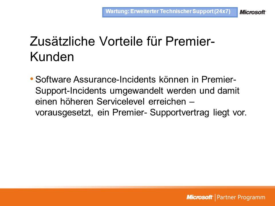 Zusätzliche Vorteile für Premier- Kunden Software Assurance-Incidents können in Premier- Support-Incidents umgewandelt werden und damit einen höheren
