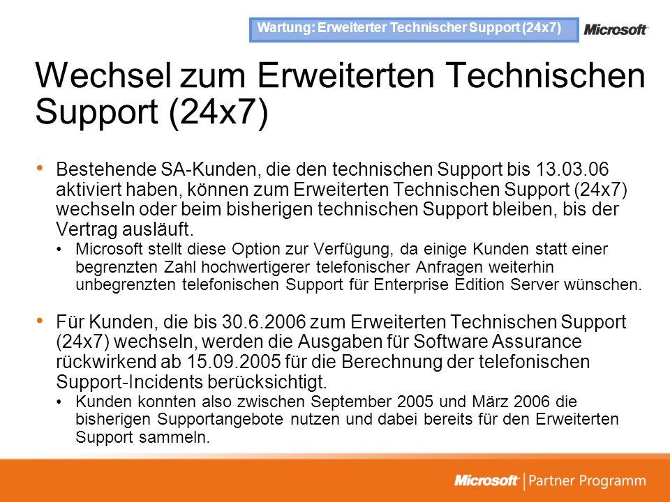 Wechsel zum Erweiterten Technischen Support (24x7) Bestehende SA-Kunden, die den technischen Support bis 13.03.06 aktiviert haben, können zum Erweiter