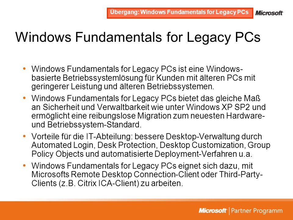 Windows Fundamentals for Legacy PCs Windows Fundamentals for Legacy PCs ist eine Windows- basierte Betriebssystemlösung für Kunden mit älteren PCs mit