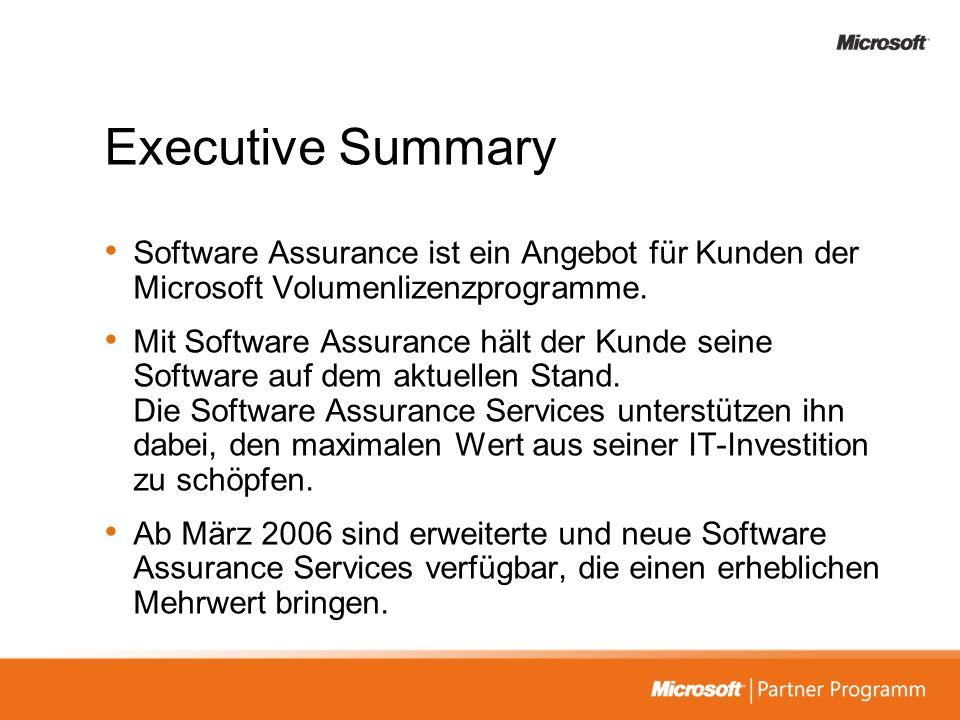 Executive Summary Software Assurance ist ein Angebot für Kunden der Microsoft Volumenlizenzprogramme. Mit Software Assurance hält der Kunde seine Soft
