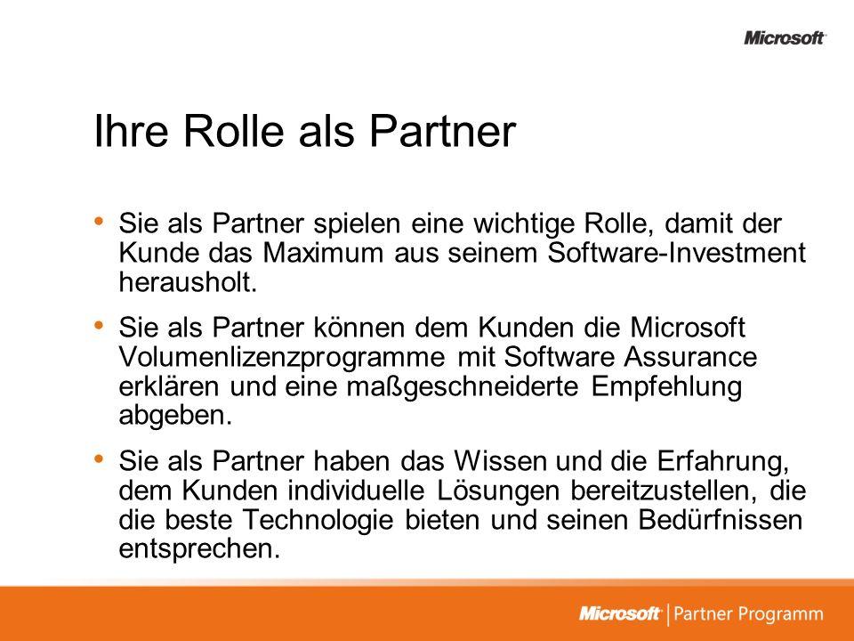 Ihre Rolle als Partner Sie als Partner spielen eine wichtige Rolle, damit der Kunde das Maximum aus seinem Software-Investment herausholt. Sie als Par