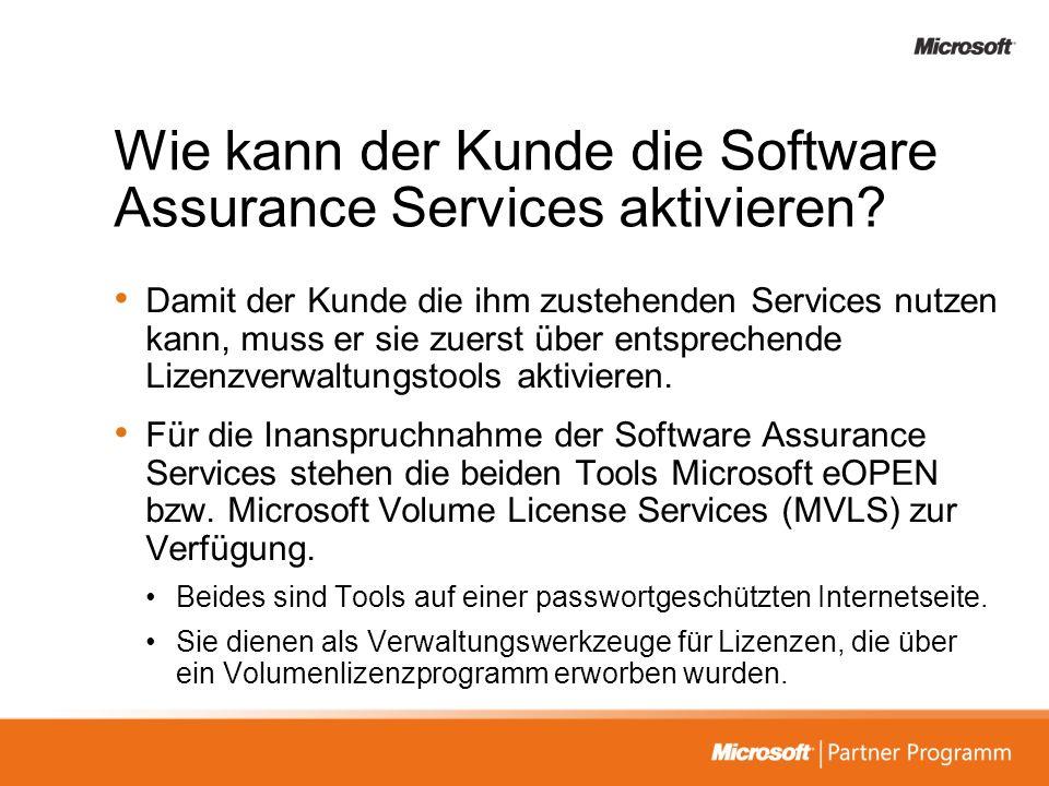 Wie kann der Kunde die Software Assurance Services aktivieren? Damit der Kunde die ihm zustehenden Services nutzen kann, muss er sie zuerst über entsp