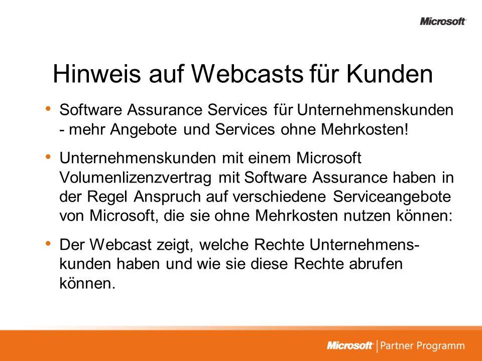 Hinweis auf Webcasts für Kunden Software Assurance Services für Unternehmenskunden - mehr Angebote und Services ohne Mehrkosten! Unternehmenskunden mi