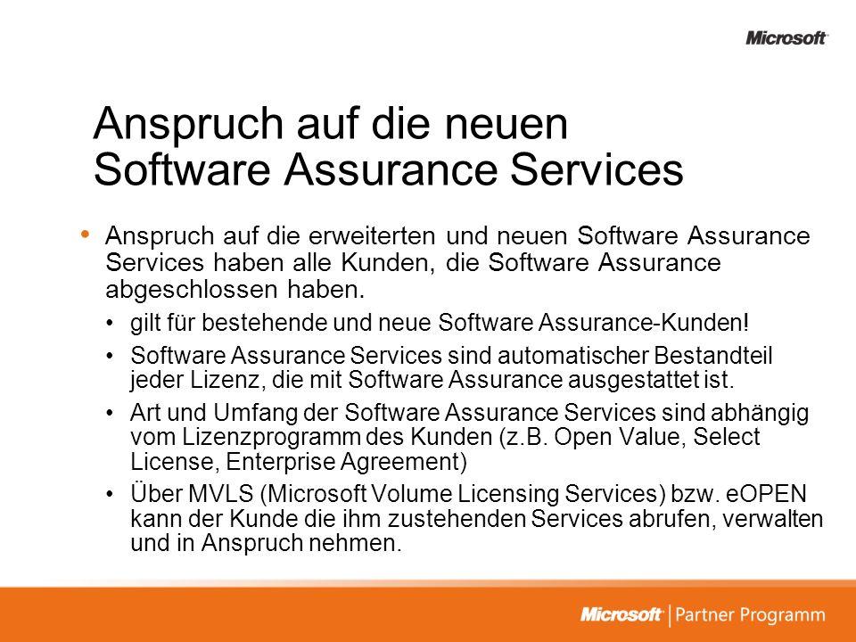 Anspruch auf die neuen Software Assurance Services Anspruch auf die erweiterten und neuen Software Assurance Services haben alle Kunden, die Software
