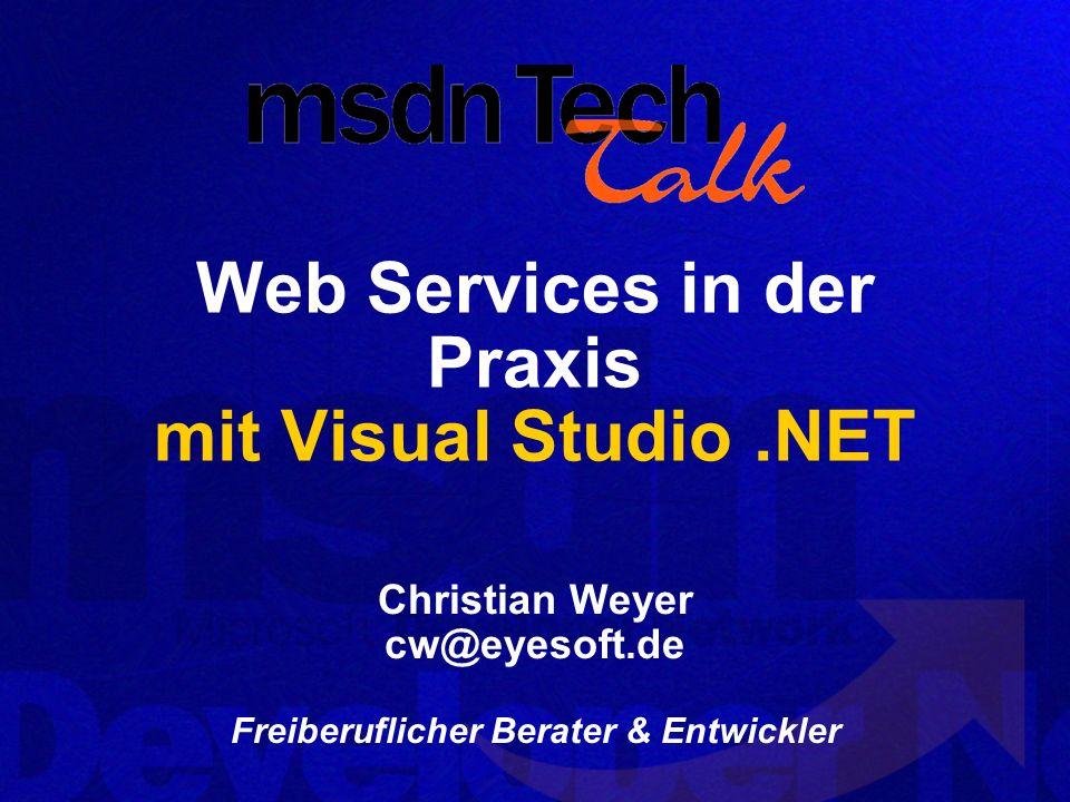 Agenda XML Web Services im Überblick Architektur von ASP.NET XML Web Services mit ASP.NET Client-Anwendungen für XML Web Services Einfachheit & Mächtigkeit von ASP.NET in punkto XML Web Services Wo gibts weitere Infos?