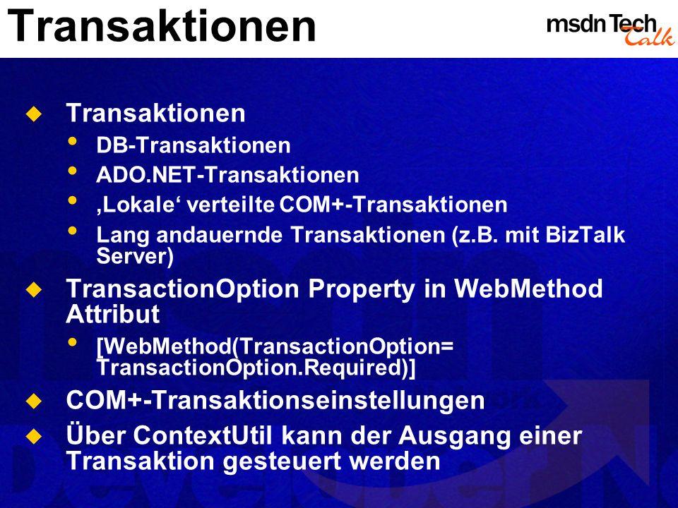 Transaktionen DB-Transaktionen ADO.NET-Transaktionen Lokale verteilte COM+-Transaktionen Lang andauernde Transaktionen (z.B. mit BizTalk Server) Trans