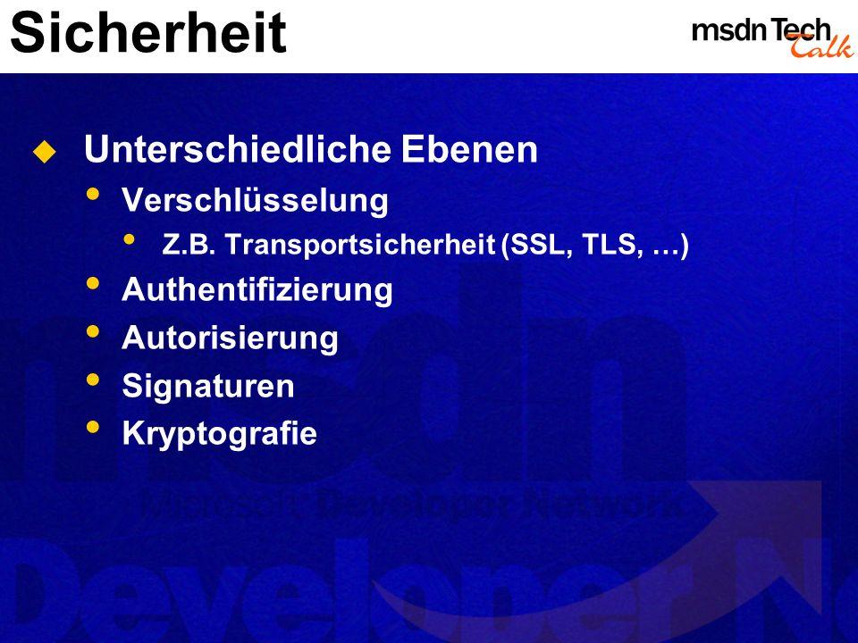 Sicherheit Unterschiedliche Ebenen Verschlüsselung Z.B. Transportsicherheit (SSL, TLS, …) Authentifizierung Autorisierung Signaturen Kryptografie