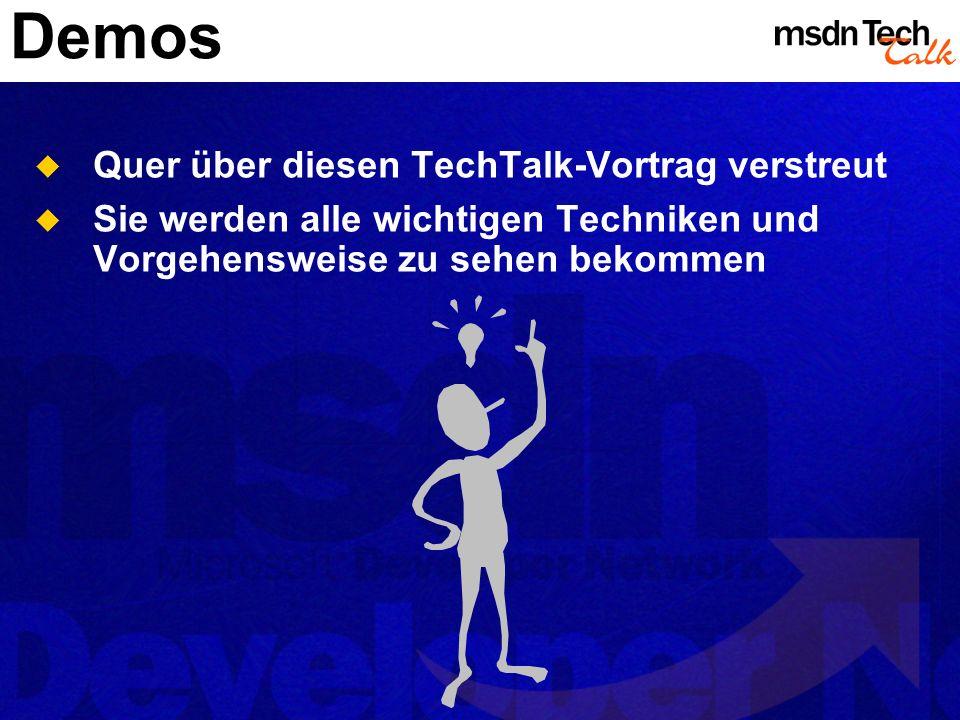 Demos Quer über diesen TechTalk-Vortrag verstreut Sie werden alle wichtigen Techniken und Vorgehensweise zu sehen bekommen