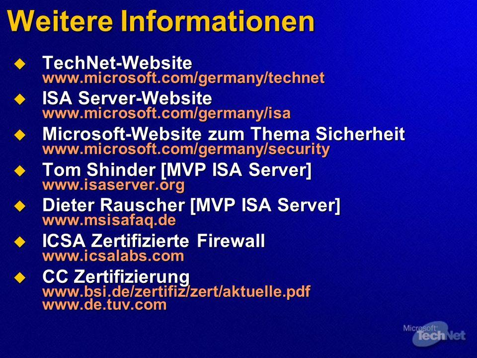 Weitere Informationen TechNet-Website www.microsoft.com/germany/technet TechNet-Website www.microsoft.com/germany/technet ISA Server-Website www.micro