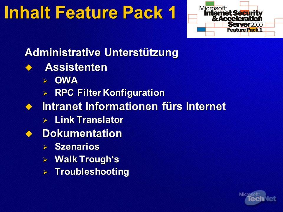 Inhalt Feature Pack 1 Administrative Unterstützung Assistenten Assistenten OWA OWA RPC Filter Konfiguration RPC Filter Konfiguration Intranet Informat