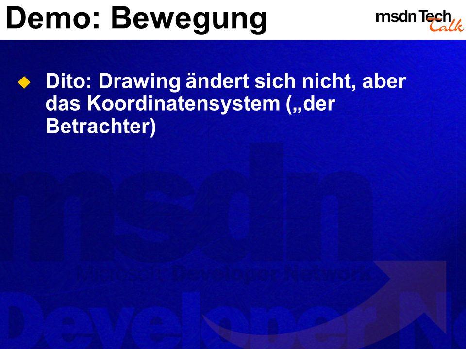 Demo: Bewegung Dito: Drawing ändert sich nicht, aber das Koordinatensystem (der Betrachter)