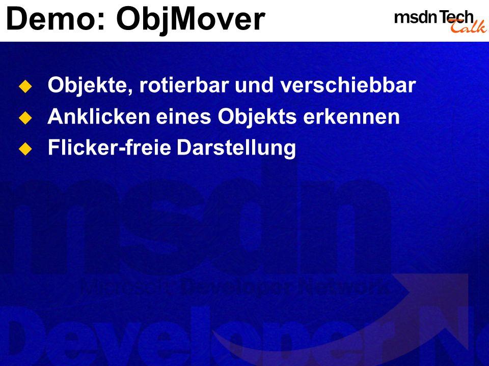 Demo: ObjMover Objekte, rotierbar und verschiebbar Anklicken eines Objekts erkennen Flicker-freie Darstellung
