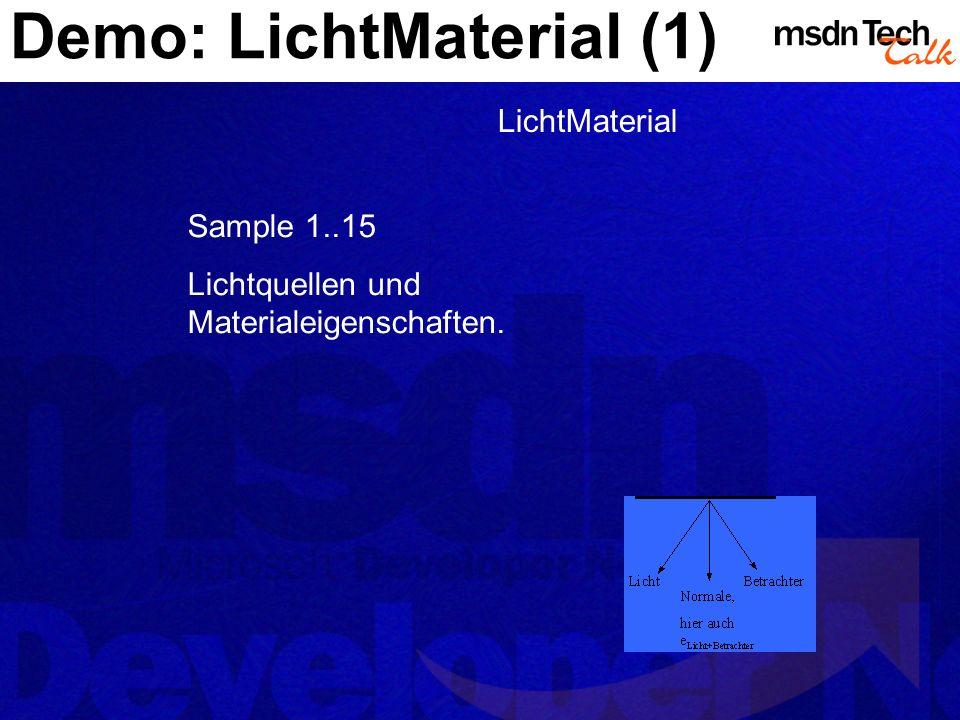 Demo: LichtMaterial (1) LichtMaterial Sample 1..15 Lichtquellen und Materialeigenschaften.